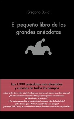 El pequeño libro de las grandes anécdotas - Gregorio Doval Huecas   Planeta de Libros