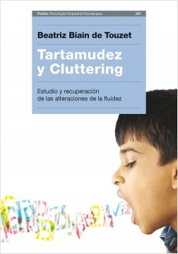 Tartamudez y Cluttering - BEATRIZ BIAIN DE TOUZET | Planeta de Libros