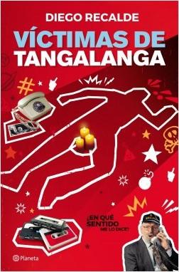 Víctimas de Tangalanga - Diego Recalde | Planeta de Libros