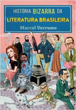 História bizarra da literatura brasileira - Marcel Verrumo | Planeta de Libros