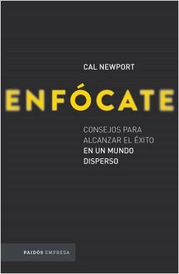 Enfócate - Cal Newport   Planeta de Libros