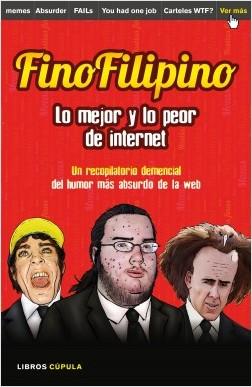 FinoFilipino. Lo mejor y lo peor de internet - Josu Subijana | Planeta de Libros