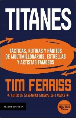 Titanes - Tim Ferriss | Planeta de Libros