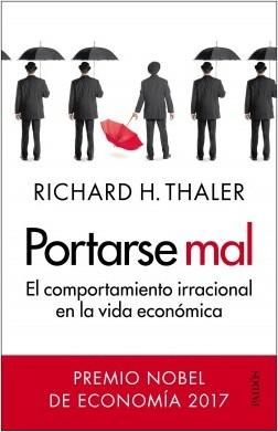 Portarse mal - Richard H. Thaler   Planeta de Libros