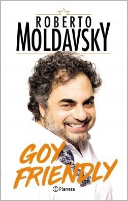 Goy Friendly - Roberto Gabriel Moldavsky | Planeta de Libros