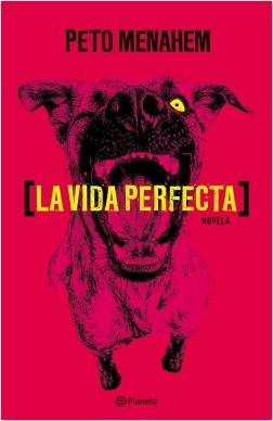 La vida perfecta - MENAHEM  PETO   Planeta de Libros