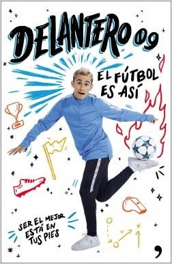 El fútbol es así - Delantero09 | Planeta de Libros