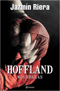 Hoffland, mis reglas - Jazmín Riera   Planeta de Libros