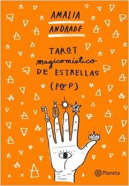 Tarot magicomístico de estrellas (pop) - Amalia Andrade   Planeta de Libros