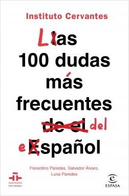 Las 100 dudas más frecuentes del español - Instituto Cervantes | Planeta de Libros