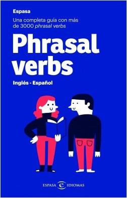 Phrasal verbs. Inglés - Español - Espasa Calpe | Planeta de Libros