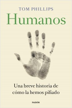 Humanos - Tom Phillips | Planeta de Libros