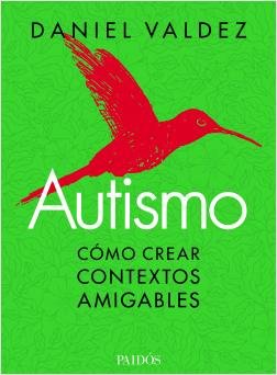 Autismo - Daniel Valdez   Planeta de Libros