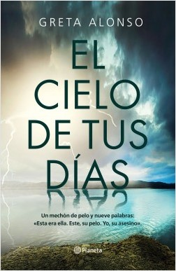 El cielo de tus días - Greta Alonso | Planeta de Libros