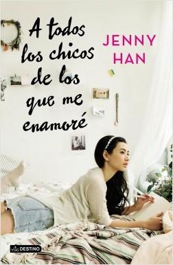 A todos los chicos de los que me enamoré - Jenny Han | Planeta de Libros