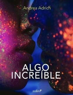 Algo increíble - Andrea Adrich | Planeta de Libros