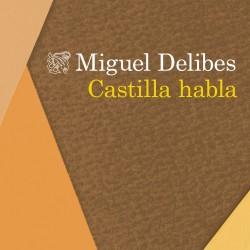 Castilla habla - Miguel Delibes   Planeta de Libros