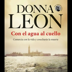 Con el agua al cuello - Donna Leon | Planeta de Libros