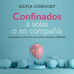 Confinados a solas o en compañía - Silvia Congost Provensal | Planeta de Libros