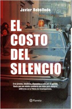 El costo del silencio - Javier Rebolledo | Planeta de Libros