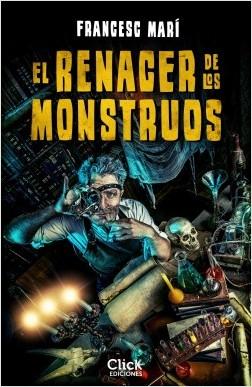 El renacer de los monstruos - Francesc Marí   Planeta de Libros