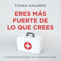 Eres más fuerte de lo que crees - Tomás Navarro | Planeta de Libros