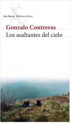 Los asaltantes del cielo - Gonzalo Contreras | Planeta de Libros