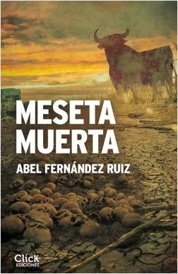 Meseta muerta - Abel Fernández Ruiz | Planeta de Libros