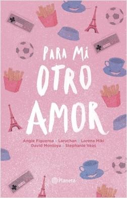 Para mi otro amor - Varios Autores | Planeta de Libros