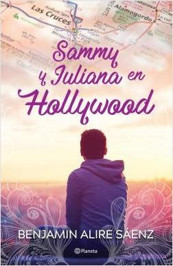 Sammy y Juliana en Hollywood - Benjamin Alire Saenz | Planeta de Libros