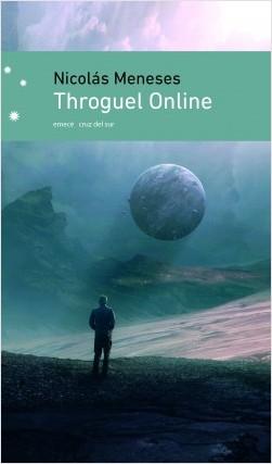 Throguel Online - Nicolás Meneses | Planeta de Libros