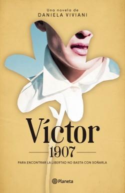 Víctor 1907 - Daniela Viviani | Planeta de Libros