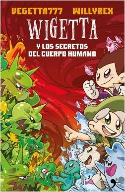 Wigetta y los secretos del cuerpo humano - Vegetta777,Willyrex | Planeta de Libros