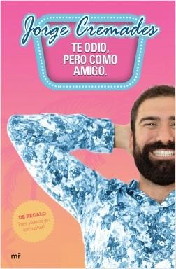 Te odio, pero como amigo – Jorge Cremades | Descargar PDF