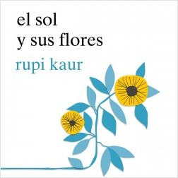 El sol y sus flores – Rupi Kaur | Descargar PDF
