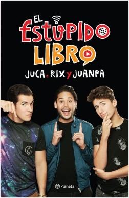 El estúpido manual – Rix,Juanpa Zurita,Juca | Descargar PDF