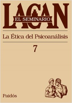 El seminario VII. La ética del psicoanálisis – Jacques Lacan | Descargar PDF