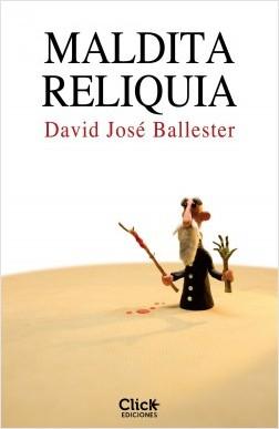 Maldita reliquia – David José Ballester | Descargar PDF