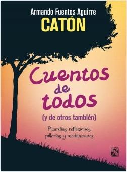 Cuentos de todos – Armando Fuentes Aguirre  «Catón»   Descargar PDF