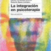 Integración en psicoterapia – Roberto Opazo,Héctor Fernández-Álvarez | Descargar PDF