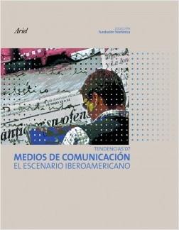 Medios de comunicación. El escenario Iberoamerican - Fundación Telefónica | Planeta de Libros