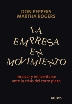 La Empresa en Movimiento - Martha Rogers | Planeta de Libros