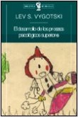 El Desarrollo de los procesos psicológicos superio - Lev Vygotsky | Planeta de Libros