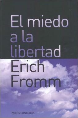 El miedo a la libertad - Erich Fromm | Planeta de Libros