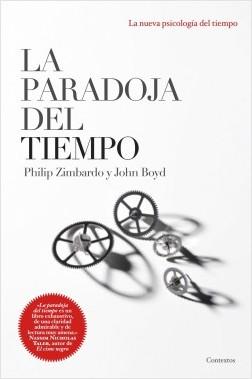 La paradoja del tiempo - Philip Zimbardo,John Boyd   Planeta de Libros