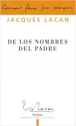 De los Nombres del Padre - Jacques Lacan | Planeta de Libros