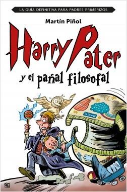 Harry Pater y el pañal filosofal - Martín Piñol | Planeta de Libros