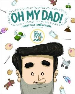 Oh my dad! - Papá 2.0's | Planeta de Libros