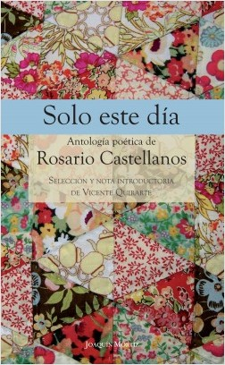 Solo este día - Rosario Castellanos | Planeta de Libros