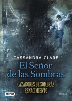 El Señor de las Sombras - Cassandra Clare | Planeta de Libros